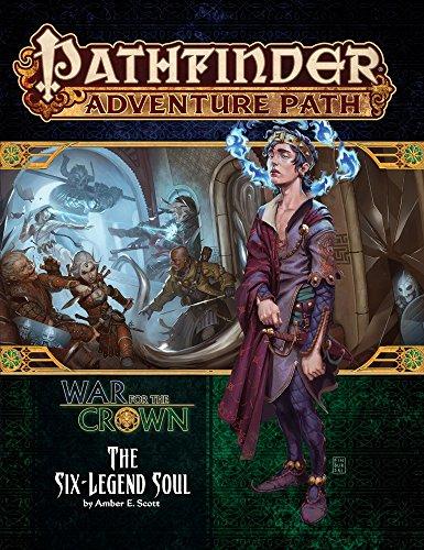 Pathfinder Adventure Path: The Six-Legend Soul (War for the Crown 6 of 6) por Amber E. Scott