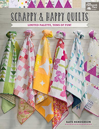 Scrappy and Happy Quilts: Limited Palette, Tons of Fun! (Ton-palette)