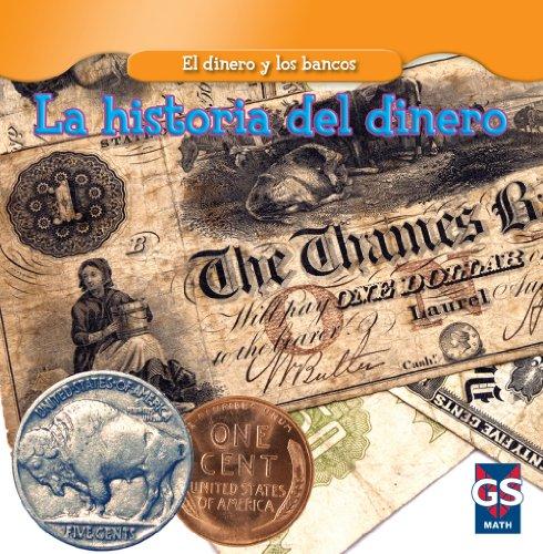 La historia del dinero / The History of Money (El Dinero Y Los Bancos / Money and Banks) por Dana Meachen Rau