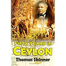 Fifty Years in Ceylon: An Autobiography (1891) (English Edition)