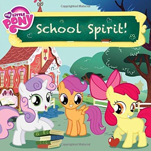 My Little Pony: School Spirit! (My Little Pony (Little, Brown & Company)) by Louise Alexander (2015-07-07)