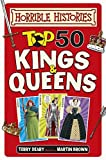 Top 50 Kings and Queens (Horrible Histories) by Terry Deary (May 7, 2015) Hardcover