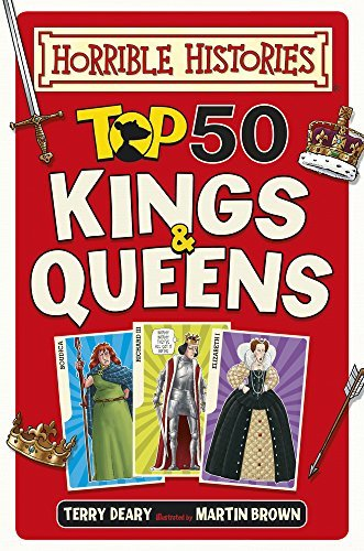 Top 50 Kings and Queens (Horrible Histories) by Terry Deary (2015-05-07)
