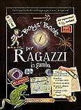 Boy's book per ragazzi in gamba. Tutto quello che dovresti sapere per vivere l'avventura!