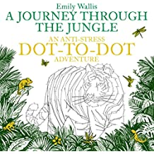A Journey Through the Jungle: An Anti-Stress Dot-to-Dot Adventure (Anti-Stress Dot-To-Dot Adventures)
