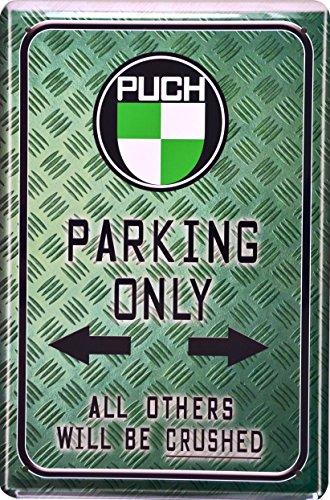 Juguete decorativa, regalo Park Cartel Puch Parking Only Deko 20x 30cm Nostalgie metal Sign xps45do