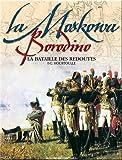 La Moskowa - Borodino- La bataille des Redoutes