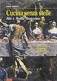 Scarica Libro Cucina senza stelle Alto e medio mantovano Osterie trattorie e ristoranti della tradizione (PDF,EPUB,MOBI) Online Italiano Gratis