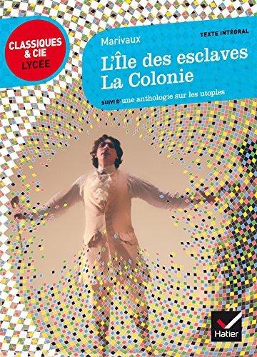 L'Île Des Esclaves, La Colonie: Suivi D'une Anthologie Sur Les Utopies By Marivaux 2014-08-27
