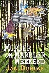 Murder on Warbler Weekend (Bob White Birder Murder Mysteries Book 2)