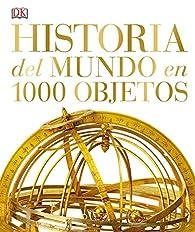 Historia del mundo en 1000 objetos par  Varios autores
