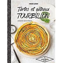 Tartes et gâteaux tourbillon: 30 recettes qui tourbillonnent