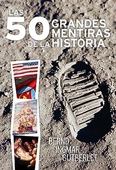 Las 50 grandes mentiras de la historia (Tempus) de [Ingmar, Bernd]