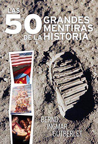 Las 50 grandes mentiras de la historia (Tempus) por Bernd Ingmar