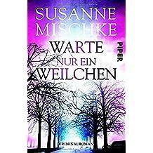 Warte nur ein Weilchen: Kriminalroman (Hannover-Krimis, Band 6)