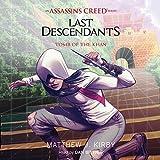 Tomb of the Khan: Last Descendants: An Assassin's Creed Novel Series, Book 2