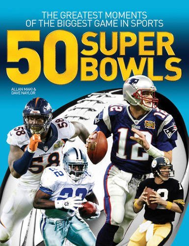 50-super-bowls-the-greatest-moments-of-the-biggest-game-in-sports