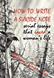 How to Write a Suicide Note: Serial Essays That Saved a Woman's Life (Reflections of America) by Sherry Quan Lee (2008) Broschiert Paperback