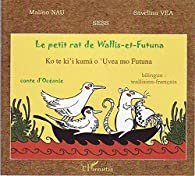 Le petit rat de Wallis-et-Futuna : Edition bilingue wallisien-français par Malino Nau