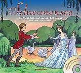 Schwanensee + CD: Ein Musik-Bilderbuch nach der Balletmusik von Peter Tschaikowski