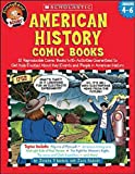 American History Comic Books: Twelve Reproducible Comic Books With Activities Guaranteed to Get Kids Excited About Key Events and People in American History