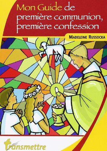 Mon guide de première communion, première confession par Madeleine Russocka