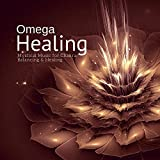 Omega Healing (Mystical Music For Chakra Balancing and amp; Healing)