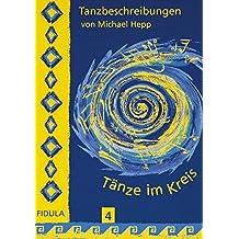 Tänze im Kreis, Tl.4, Tanzbeschreibungen