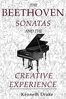 The Beethoven Sonatas and the Creative Experience par [Drake, Kenneth O.]