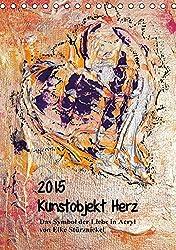 Kunstobjekt Herz (Tischkalender 2015 DIN A5 hoch): Das Symbol der Liebe in Acryl (Tischkalender, 14 Seiten)