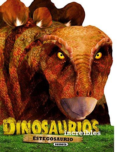 Estegosaurio (Dinosaurios increíbles) por Susaeta Ediciones S A