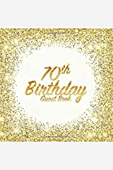 70th Birthday Guest Book: Party celebration keepsake for family and friends to write best wishes, messages or sign in (Square Golden Glitter Print) Paperback