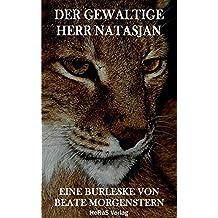 Der gewaltige Herr Natasjan: Eine Burleske aus deutscher Wendezeit