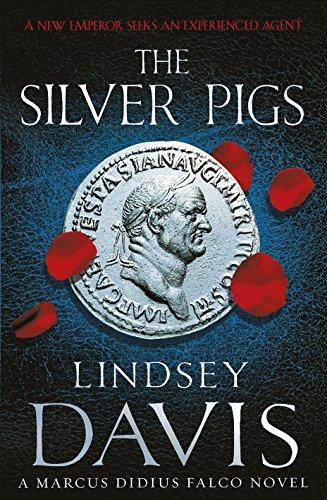 The Silver Pigs: (Falco 1) por Lindsey Davis