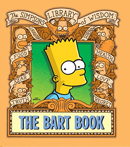 The Bart Book (Simpsons Library of Wisdom) por Matt Groening