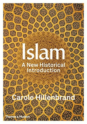 Islam: A New Historical Introduction: Written by Carole Hillenbrand, 2015 Edition, Publisher: Thames and Hudson Ltd [Paperback]