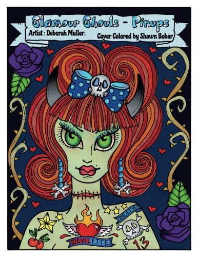 Glamour Ghouls-Pinups: Glamour Ghouls-Pinups Coloring Book. Fun, quirky and cute pinups in a creepy way.