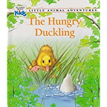 The Hungry Duckling (Little Animal Adventures) by Claude Clement (1992-08-02)