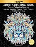 Adult Coloring Book : Stress Relieving Designs Animals, Mandalas, Flowers, Paisley Pa...