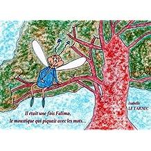Il etait une fois Falimo, le moustique qui piquait avec les mots...: La communication (Des livres pour réfléchir avec nos enfants sur le sens de la vie)