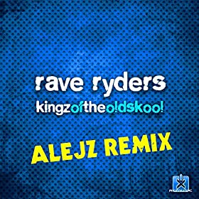 Rave Ryders-Kingz Of The Oldskool (Alejz Remix)