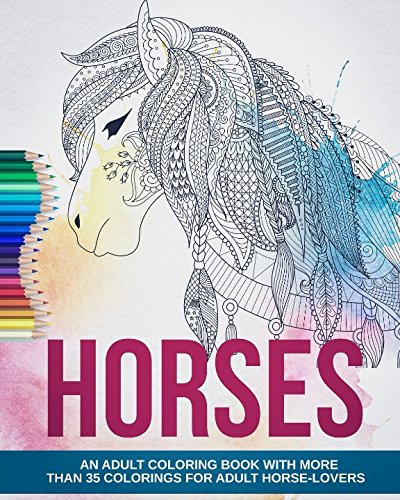 Adult Coloring Book: Impressive Horses - More than 35 Colorings for Adult Horse-Lovers por Livra Design