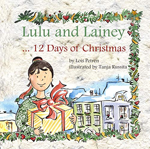 Lulu and Lainey ... 12 Days of Christmas di Lois Petren