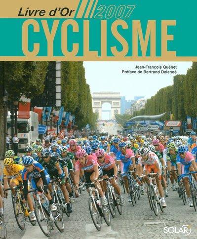 Livre d'Or du Cyclisme 2007 par Jean-François Quénet