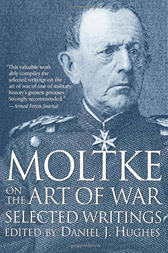Moltke on the Art of War: Selected Writings by Helmuth von Moltke(1995-06-01)