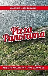 Pizza Panorama: Reiseinspirationen vom Gardasee