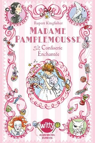 madame-pamplemousse-et-la-confiserie-enchantee-tome-3