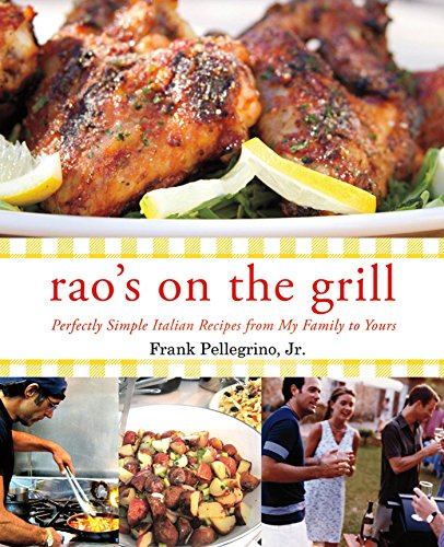 Rao's On the Grill: Perfectly Simple Italian Recipes from My Family to Yours (English Edition)