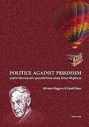 Politics against pessimism: Social democratic possibilities since Ernst Wigforss
