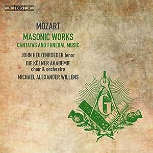 Mozart: Masonic Works [Die Kolner Akademie; John Heuzenroeder; Mario Borgioni; Alexander Puliaev; Willi Kronenberg; Michael Alexander Willens] [Bis: BIS2294]